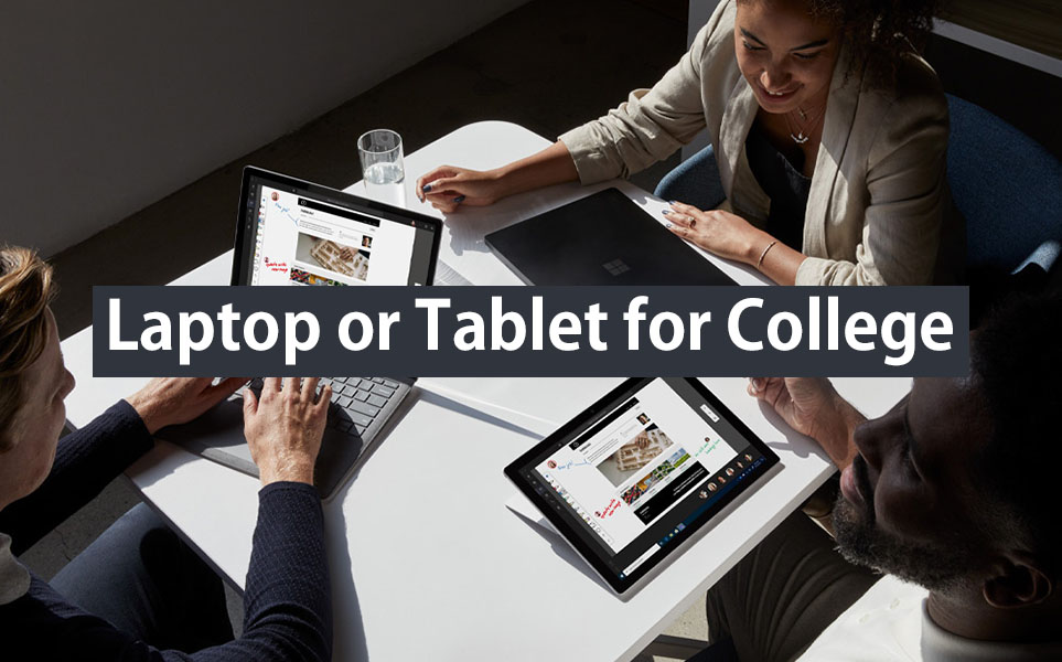 laptop or tablet for college: what to choose?