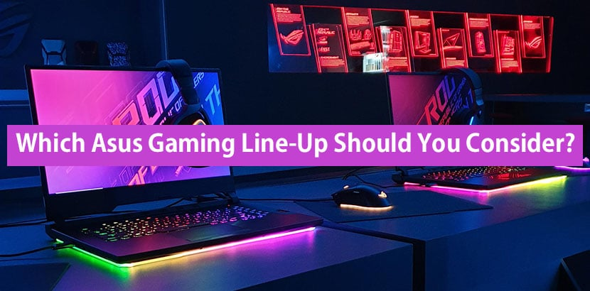 which asus gaming line-up should you consider?