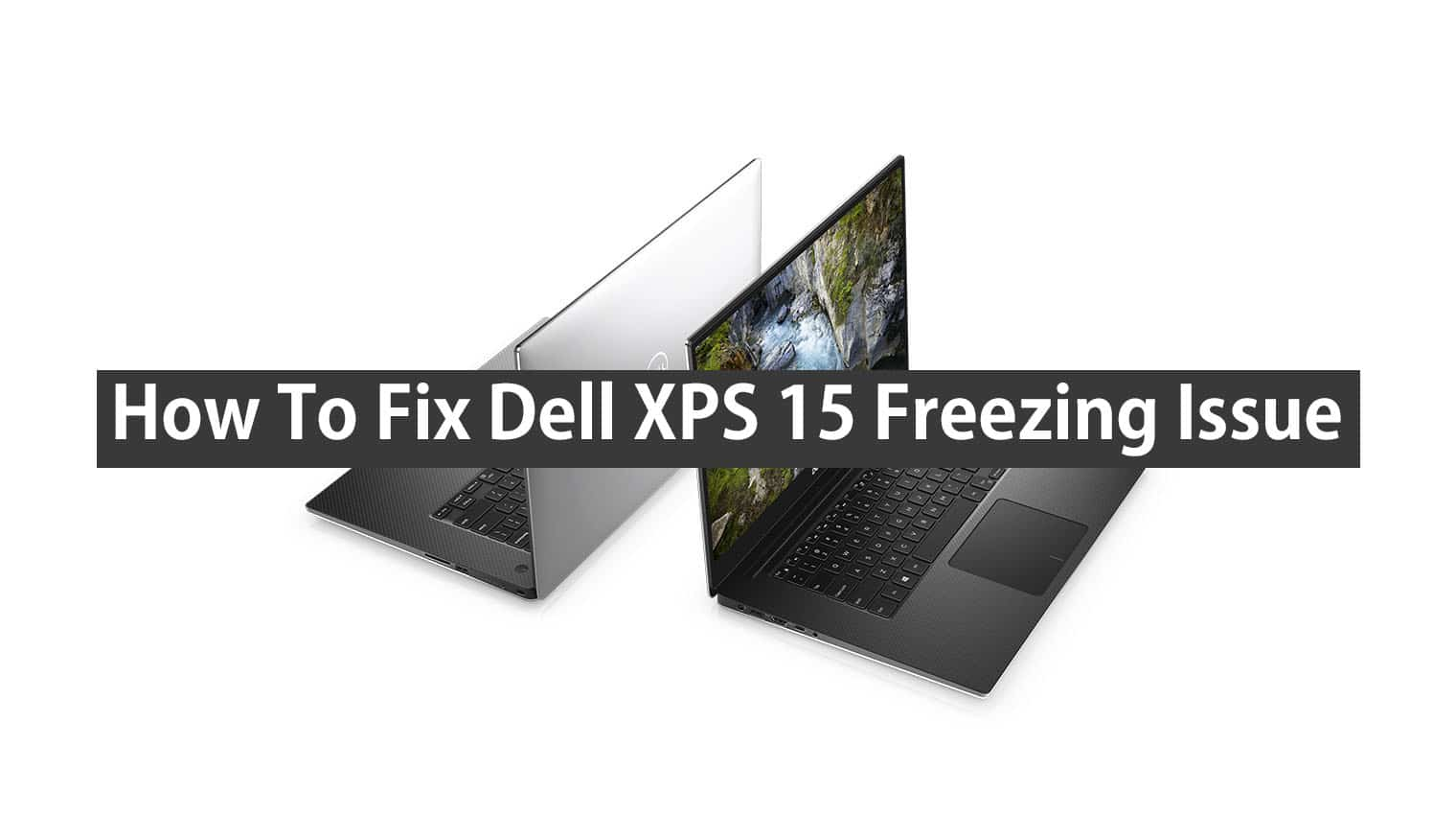 how to fix dell xps 15 7590 9570 9560 freezing issue