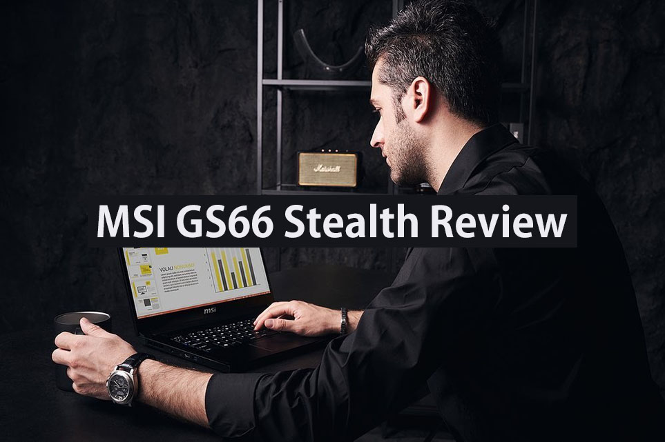 msi gs66 stealth laptop review